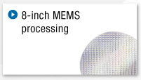 8-inch MEMS processing